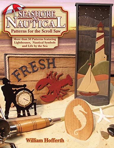 (Seashore and Nautical Patterns for the Scroll Saw: More than 50 Patterns featuring Lighthouses, Nautical Symbols and Life by the Sea (Fox Chapel Publishing) Designs for Fish, Mermaids, Ships, & More)