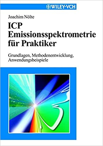 [(ICP Emissionsspektrometrie Fur Praktiker : Grundlagen, Methodenentwicklung, Anwendungsbeispiele)] [By (author) John Nolte] published on (April, 2012)