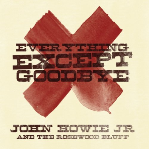 Everything Except Goodbye