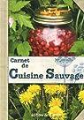 Carnet de cuisine sauvage : Plantes sauvages comestibles de nos campagnes par Bertrand
