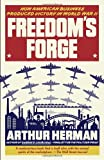 Freedom's Forge, Arthur Herman, 0812982045