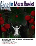 img - for Ghost in Mouse Hamlet (Mouse Hamlet Series) (Volume 3) by R. Brian Mackey (2015-01-04) book / textbook / text book