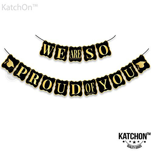 KATCHON We are so proud of you Banner - No DIY Required | Black and Gold - USA, Graduations Party Supplies | Classy and Luxurious Graduation Banner for Graduation Decorations, Grad Party, Large ()