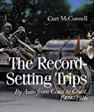 img - for The Record-Setting Trips: By Auto from Coast to Coast, 1909-1916 by Curt McConnell (2003-01-28) book / textbook / text book