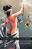 El Poder Tiene Las Alas de Cristal, A. J. Luis Gutiérrez, 1617646423