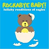 : Rockabye Baby! Lullaby Renditions of The Eagles