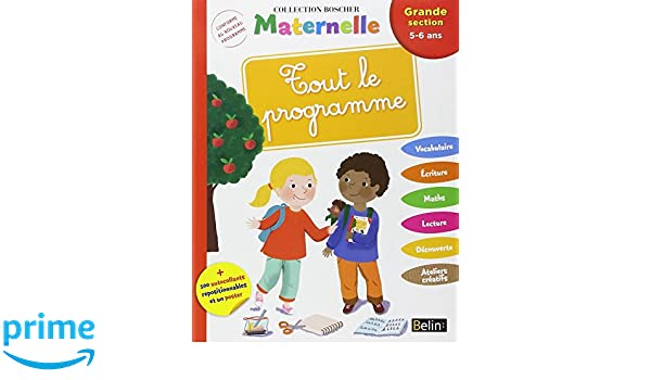 Tout le programme Grande Section 5-6 ans (French Edition ...