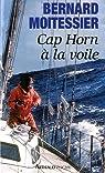 Cap Horn à la voile par Moitessier