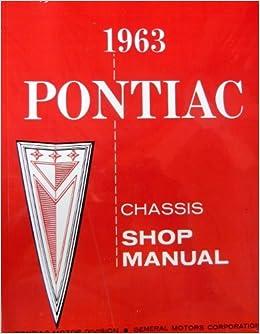 1963 PONTIAC FACTORY REPAIR SHOP & SERVICE MANUAL - Includes