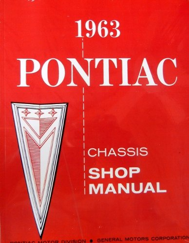 1963 PONTIAC FACTORY REPAIR SHOP & SERVICE MANUAL - Includes Catalina, Star Chief, Bonneville, Grand Prix, and wagons. - 63