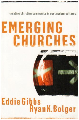 Download Emerging Churches: Creating Christian Communities in Postmodern Cultures PDF