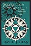 Science In The New Age: The Paranormal, Its Defenders & Debunkers, (Science & Literature)