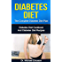 DIABETES DIET: The Complete Diabetes Diet Plan: Diabetes Diet Cookbook And Diabetes Diet Recipes To Lose Weight Naturally, Prevent Diabetes, Boost Metabolism ... Diabetes Treatment, Diabetes Diet Cookbook)