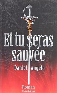 Et tu seras sauvée par Daniel Angelo