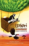 Bakari and the Balloonana, Gwen Christie, 0956637604