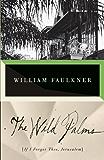 The Wild Palms: [If I Forget Thee, Jerusalem] (Vintage International)