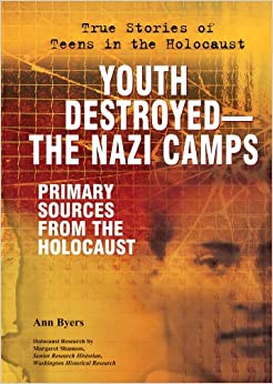 Youth Destroyed-the Nazi Camps: Primary Sources From The Holocaust por Ann Byers epub