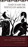 Iliad 10 and the Poetics of Ambush : A Multitext Edition with Essays and Commentary, Dué, Casey and Ebbott, Mary, 0674035593