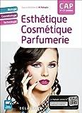 Esthétique cosmétique parfumerie CAP : Livre élève