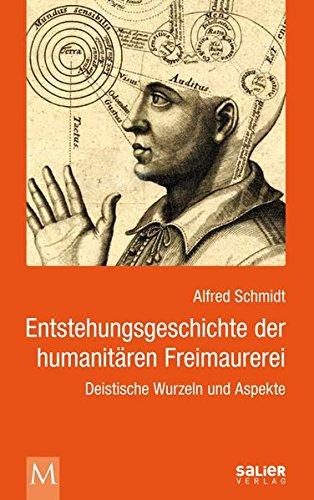 Entstehungsgeschichte der humanitären Freimaurerei: Deistische Wurzeln und Aspekte