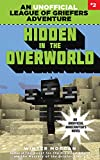 Hidden in the Overworld: An Unofficial League of Griefers Adventure, #2 (League of Griefers Series)