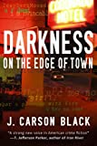 Darkness on the Edge of Town, J. Carson Black, 0451213912