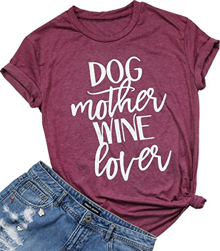 Lover Dog Shirt (Dog Mother Wine Lover Letters Print Tops Funny T-Shirt Casual Short Sleeve Blouse Size M (Burgundy))