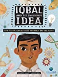 Iqbal and His Ingenious Idea: How a Science Project Helps One Family and the Planet (CitizenKid)