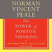 The Power of Positive Thinking: A Practical Guide to Mastering the Problems of Everyday Living | Livre audio Auteur(s) : Norman Vincent Peale Narrateur(s) :  uncredited
