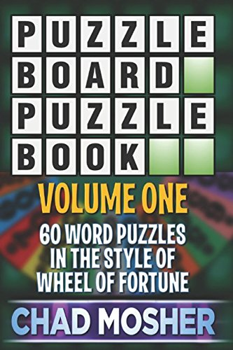 Puzzleboard Puzzle Book: Volume One: 60 Word Puzzles in the Style of Wheel of Fortune
