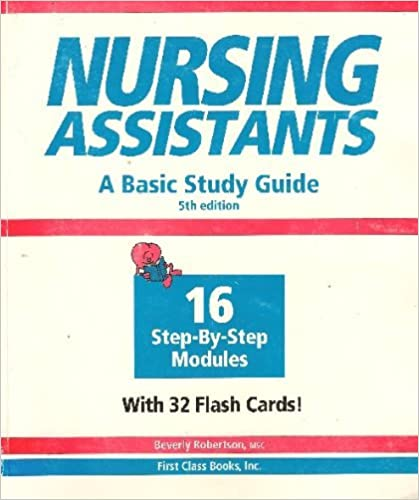 Nursing Assistants: A Basic Study Guide by Beverly Robertson (2002-09-02)