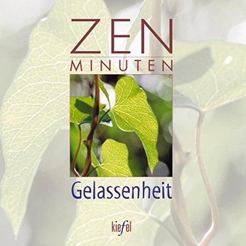 ZEN Minuten Gelassenheit: (Ed. Kiefel)