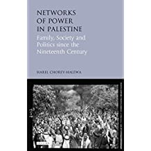 Networks of Power in Palestine: Family, Society and Politics Since the Nineteenth Century