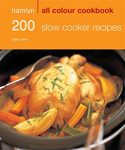 Hamlyn All Colour Cookbook 200 Slow Cooker Recipes (Hamlyn A...
