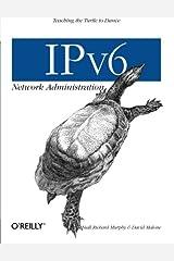 Ipv6 Network Administration Paperback