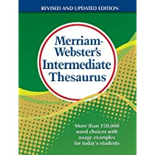 Merriam-Webster's Intermediate Thesaurus Revised & Updated 2012: More than 150,000 word choices with usage examples for today's students
