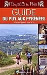 Guide du Puy aux Pyrenees (N.ed.) par Siréjol