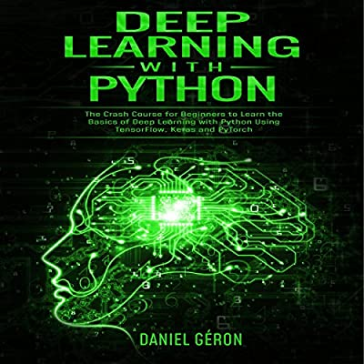 Amazon com: Deep Learning with Python: The Crash Course for