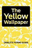 The Yellow Wallpaper, Charlotte Perkins Gilman, 1613821557