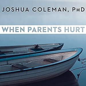 When Parents Hurt Audiobook