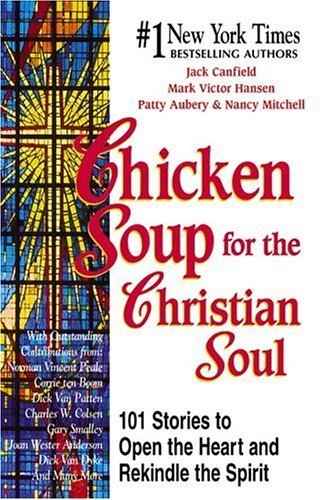 Chicken Soup for the Christian Soul (Chicken Soup for the Soul) Book Club edition by Canfield, Jack; Hansen, Mark Victor; Aubery, Patty; Autio, N published by Health Communications Hardcover