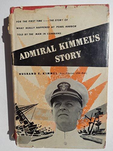 Admiral Kimmel'S Story by Husband E. Kimmel