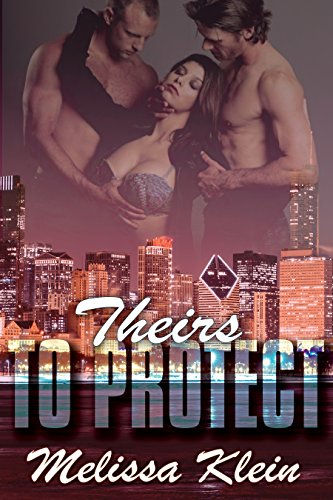 Theirs To Protect by Melissa Klein