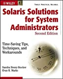 Solaris Solutions for System Administrators: Time-Saving Tips, Techniques, and Workarounds, Second Edition