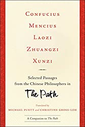 An ebook companion to The Path by Michael Puett and Christine Gross-Loh that puts together a broad selection of translated excerpts from the ancient works of Chinese philosophy discussed in the book.This free ebook gives readers a chance to deepen th...