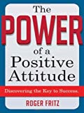 img - for The Power of a Positive Attitude: Discovering the Key to Success book / textbook / text book