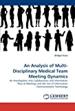 An Analysis of Multi-Disciplinary Medical Team Meeting Dynamics, Bridget Kane, 3838376277