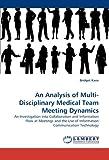 An Analysis of Multi-Disciplinary Medical Team Meeting Dynamics, Bridget Kane, 3838376277