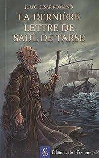 La dernière lettre de Saul de Tarse par Julio César Romano