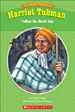 Easy Reader Biographies: Harriet Tubman: Follow the North Star